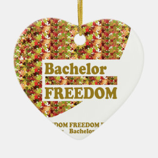 BACHELOR FREEDOM : Ideal Gift for ENGAGEMENT Ceramic Ornament