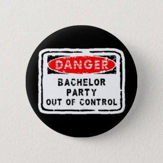 Bachelor out of control 2 inch round button