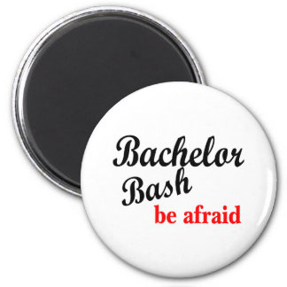 Bachelor Party, Be Afraid 2 Inch Round Magnet