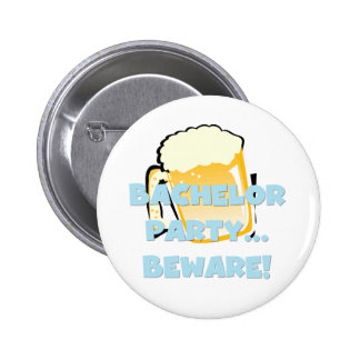 Bachelor Party Beware T-shirts and Gifts 2 Inch Round Button