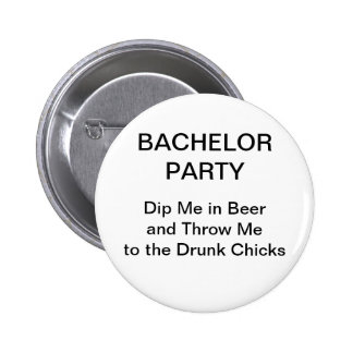 Bachelor Party Dip Me In Beer 2 Inch Round Button