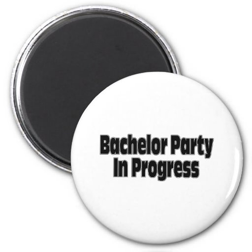 Bachelor Party In Progress (Blk) Fridge Magnet