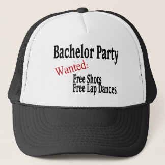 Bachelor Party (Shots and Lap Dances) Trucker Hat