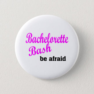 Bachelorette Bash Be Afraid 2 Inch Round Button