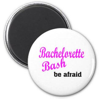 Bachelorette Bash Be Afraid Refrigerator Magnet