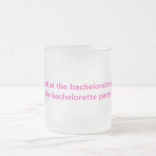 Bachelorette frosted coffee cup coffee mug
