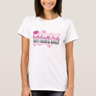 Bachelorette Party-Anything Goes T-Shirt