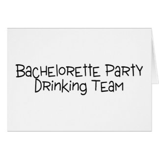 Bachelorette Party Drinking Team Greeting Card