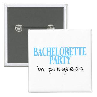 Bachelorette Party In Progress Blu Pin