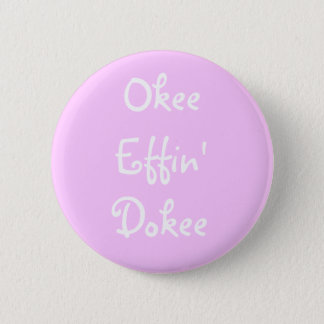 Bachelorette Pink Funny Okee Effin Dokee 2 Inch Round Button