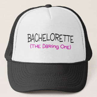 Bachelorette The Daring One Trucker Hat