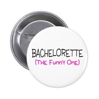 Bachelorette The Funny One 2 Inch Round Button