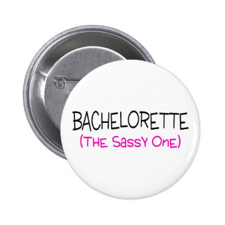 Bachelorette The Sassy One 2 Inch Round Button
