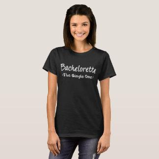 Bachelorette The Single One Wedding Party T-Shirt