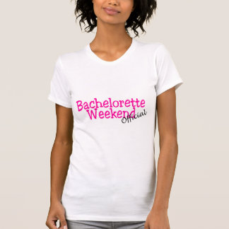 Bachelorette Weekend (Official/Pink) T Shirts
