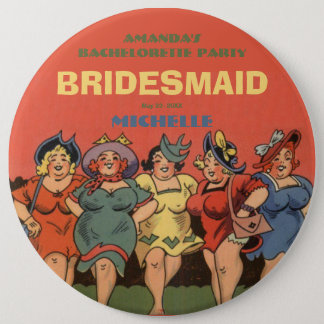 Bachelorettes having fun 6 inch round button