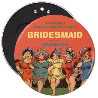 Bachelorettes having fun 6 inch round button