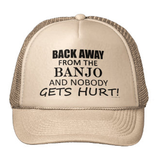 Back Away From The Banjo Trucker Hat