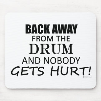 Back Away From The Drum Mousepads