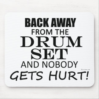 Back Away From The Drum Set Mousepads
