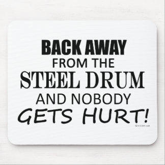 Back Away From The Steel Drum Mouse Pad