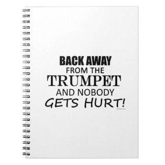 Back Away From The Trumpet Spiral Note Book