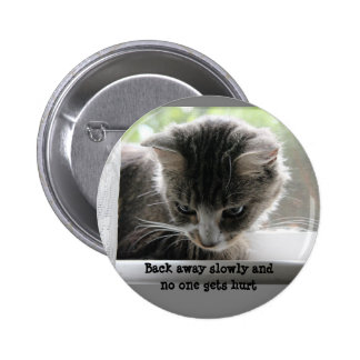 Back away slowly and no one gets hurt 2 inch round button