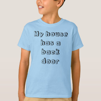 Back door, front door T-Shirt