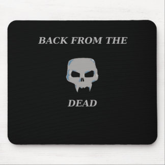 Back from the Dead Mouse Mat
