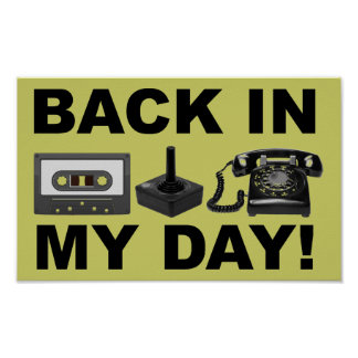 Back In My Day Retro Funny Poster Sign