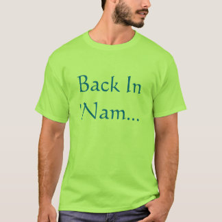 Back in 'Nam T-shirt