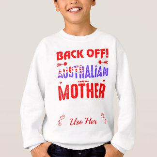 Back Off Crazy Australian Mother Not Afraid Use Sweatshirt