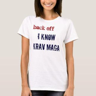 Back off! I know Krav Maga. T-Shirt