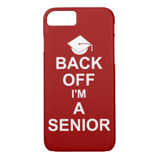 Back Off I'm a Senior High School iPhone 7 Case