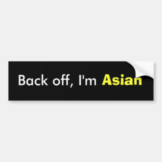 Back off, I'm Asian Bumper Sticker