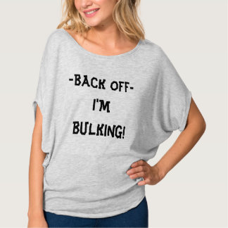 Back Off I'm Bulking! Tee Shirt