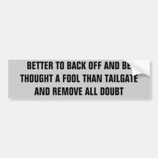 Back Off or Be A Fool Bumper Sticker
