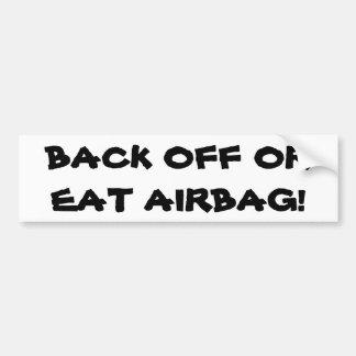 Back Off or Eat Airbag Bumper Sticker