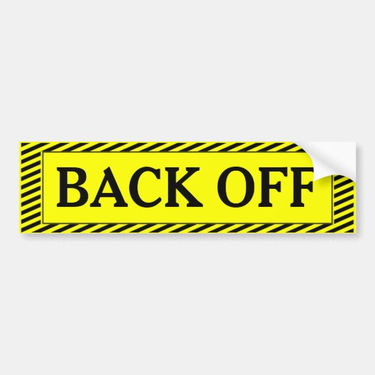 Back Off Tailgater Bumper Sticker
