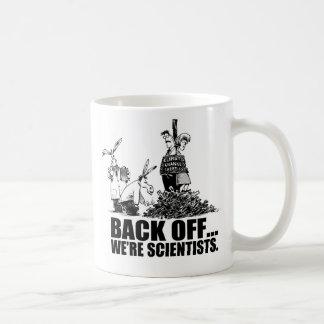 Back off... we're scientists coffee mug