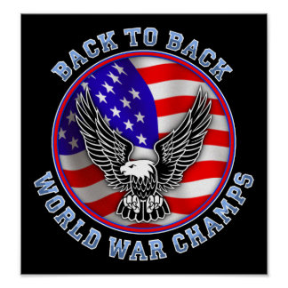 Back To Back World War Champs Funny Poster Sign