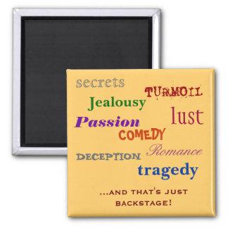 Backstage emotions magnet. magnet