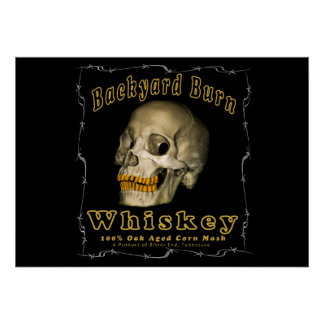 Backyard Burn Whiskey Poster