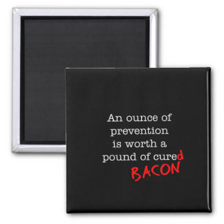 Bacon An Ounce of Prevention Magnet