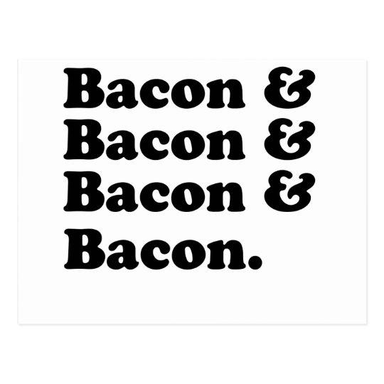 Bacon & Bacon & Bacon & Bacon - Bacon is great! Postcard