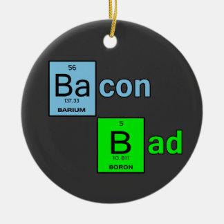 Bacon Bad Ceramic Ornament