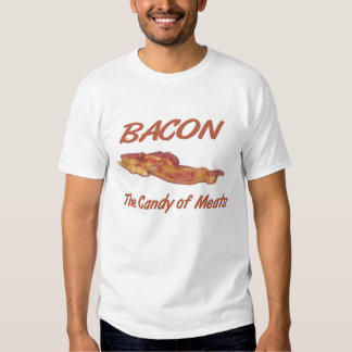 Bacon Candy Of Meats Shirts