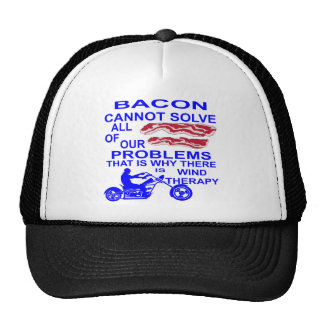 Bacon Cannot Solve All Of Our Problems Motorcycles Trucker Hat