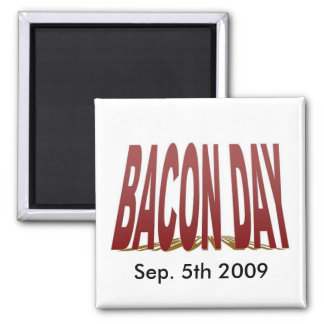 Bacon Day 2009 Magnet
