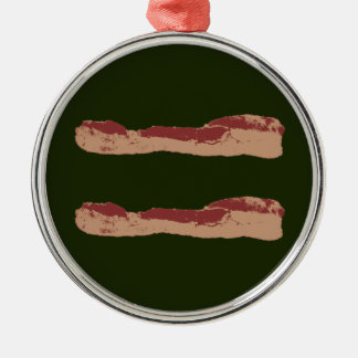 Bacon Equality Metal Ornament